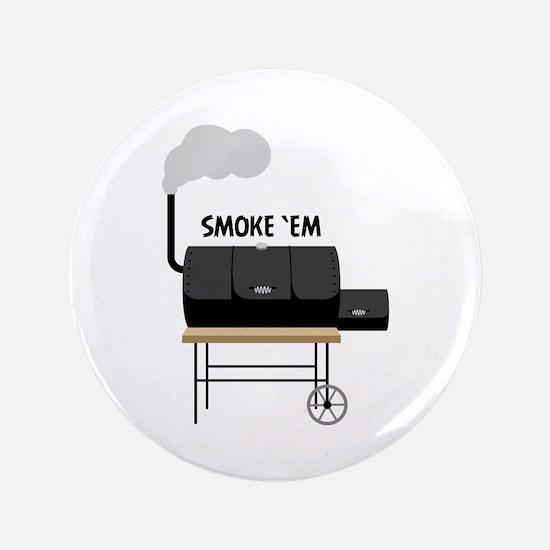 """Smoke Em 3.5"""" Button (100 pack)"""