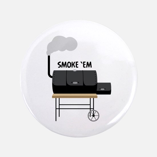 Smoke Em Button