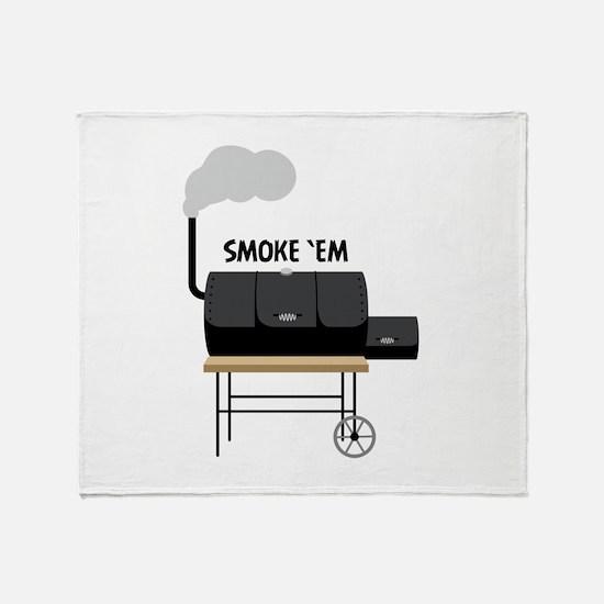 Smoke Em Throw Blanket