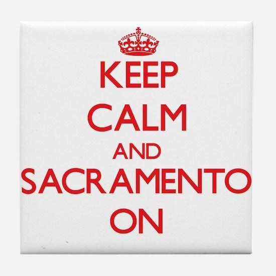 Keep Calm and Sacramento ON Tile Coaster