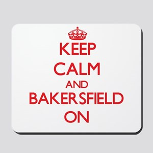 Keep Calm and Bakersfield ON Mousepad