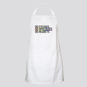 No Excuses, No Apologies, No Regrets Apron