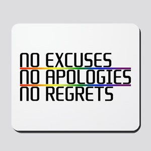 No Excuses, No Apologies, No Regrets Mousepad