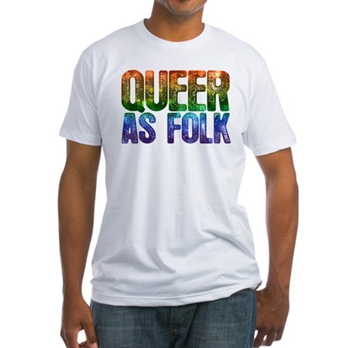 Rainbow Queer as Folk Fitted T-Shirt