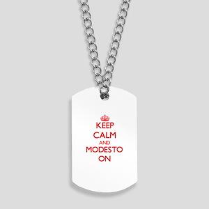 Keep Calm and Modesto ON Dog Tags
