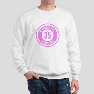 Birthday Girl 35 Years Old Sweatshirt