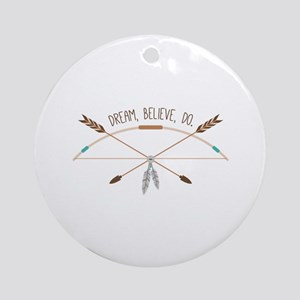 Dream Believe Do Ornament (Round)
