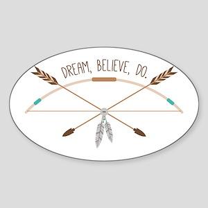 Dream Believe Do Sticker