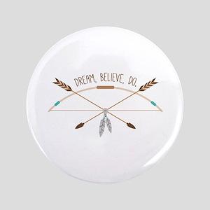 Dream Believe Do Button