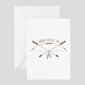 Dream Believe Do Greeting Cards