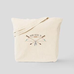 Dream Believe Do Tote Bag
