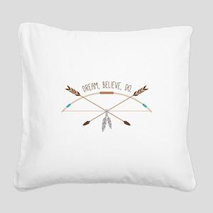 Dream Believe Do Square Canvas Pillow