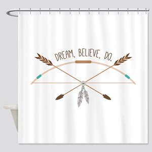 Dream Believe Do Shower Curtain