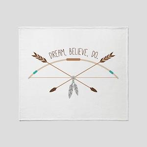 Dream Believe Do Throw Blanket