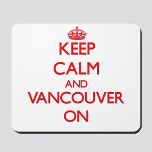 Keep Calm and Vancouver ON Mousepad