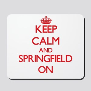 Keep Calm and Springfield ON Mousepad