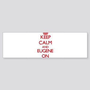 Keep Calm and Eugene ON Bumper Sticker