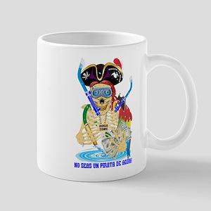 No Seas Un Pirata De Agua! Mug Mugs