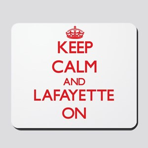 Keep Calm and Lafayette ON Mousepad