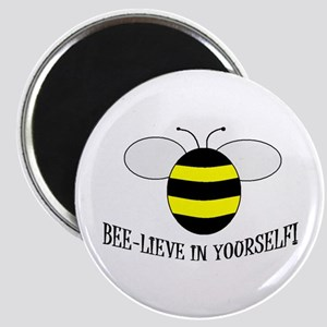 BEE-LIEVE IN YOURSELF! Magnet