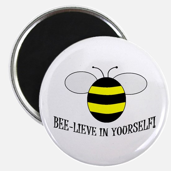 """BEE-LIEVE IN YOURSELF! 2.25"""" Magnet (10 pack)"""