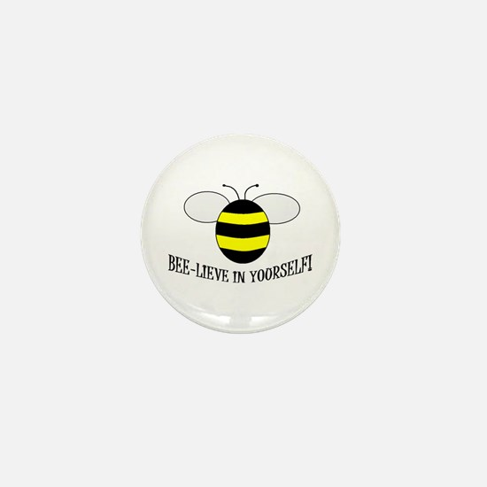 BEE-LIEVE IN YOURSELF! Mini Button