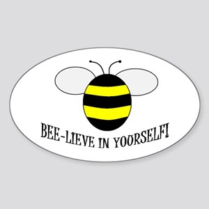 BEE-LIEVE IN YOURSELF! Oval Sticker