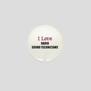 I Love RADIO SOUND TECHNICIANS Mini Button