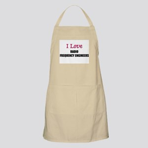 I Love RADIO FREQUENCY ENGINEERS BBQ Apron