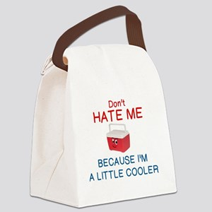 DON'T HATE ME BECAUSE I'M A LITTL Canvas Lunch Bag