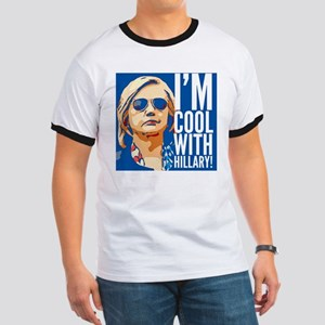 I'm cool with Hillary! Ringer T