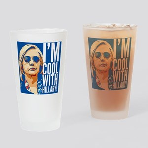 I'm cool with Hillary! Drinking Glass