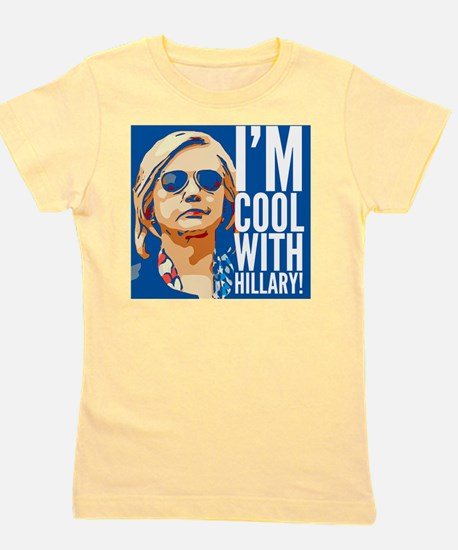 I'm cool with Hillary! Girl's Tee