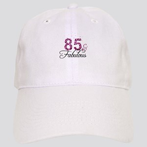 85 and Fabulous Cap