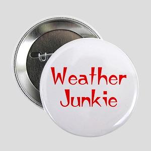 """weather junkie 2.25"""" Button"""