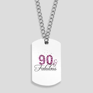 90 and Fabulous Dog Tags