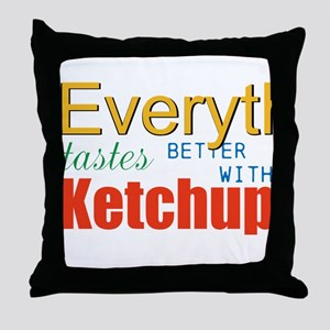 Better With Ketchup Throw Pillow