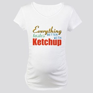 Better With Ketchup Maternity T-Shirt