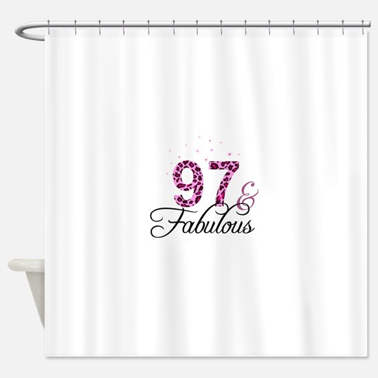 97 and Fabulous Shower Curtain