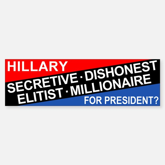Hillary For President? Bumper Bumper Bumper Sticker