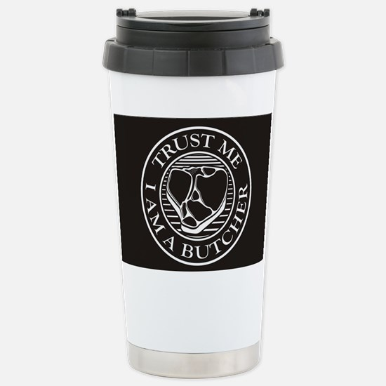 Trust me, I am a Butche Stainless Steel Travel Mug