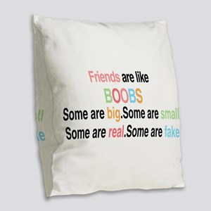 Friends are like boobs Burlap Throw Pillow