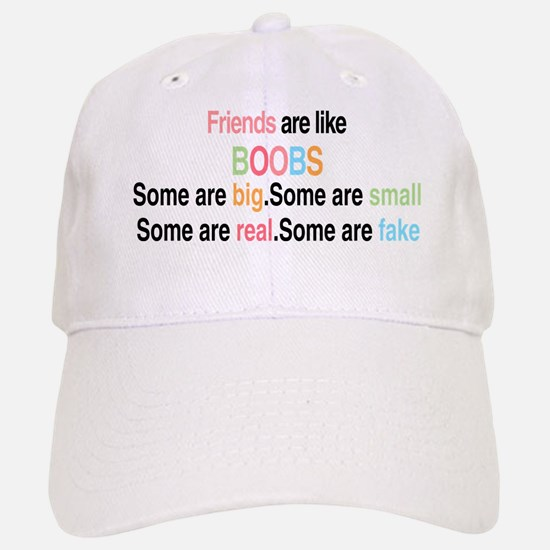 Friends are like boobs Baseball Baseball Baseball Cap