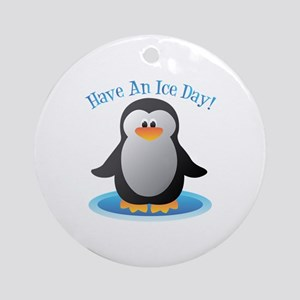 Have An Ice Day Ornament (Round)
