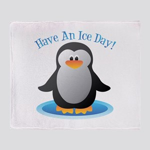 Have An Ice Day Throw Blanket