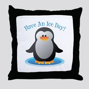 Have An Ice Day Throw Pillow