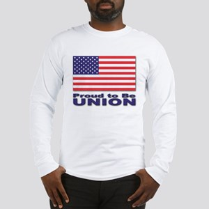 Proud to be Union Long Sleeve T-Shirt