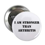 I am Stronger than Arthritis Button