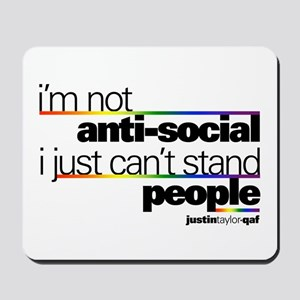 I'm Not Anti-Social Mousepad