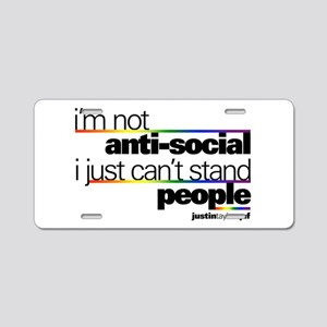 I'm Not Anti-Social Aluminum License Plate